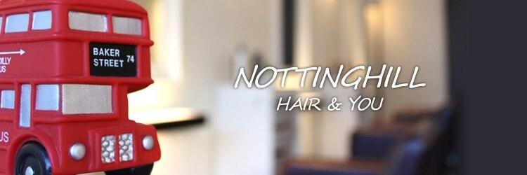 ノッティングヒル ヘアーアンドユー(NOTTINGHILL hair&you)のサロンヘッダー