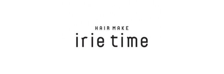 ヘアーメイク アイリータイム(HAIR MAKE irie time)のサロンヘッダー