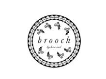 ブローチ バイ ラブカール(brooch by love curl)