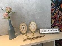 ミラミラ(MiRRor MiRRor)