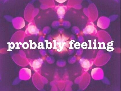 プロバブリーフィーリング(probably feeling)の写真