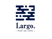ラルゴ(Largo.)