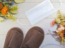 おしぼり、スリッパ使い捨て用意マスク着用など衛生管理強化中。
