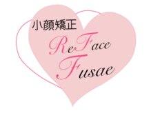 リフェイスフサエ(ReFace Fusae)/ReFace Fusae