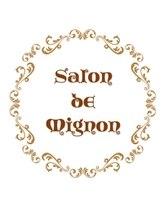 サロン ド ミニョン(Salon de Mignon)アイリスト