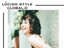 ルシードスタイル グローバルディー 稲毛店(LUCIDO STYLE GLOBAL.D)/トータルデザイン!