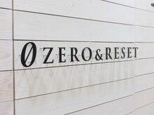 ゼロ アンド リセット(0ZERO&RESET)