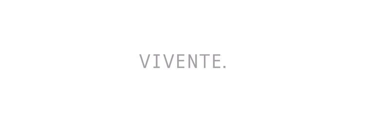 ヴィヴェンテ(VIVENTE.)