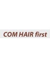 コムヘアーファースト (COM HAIR first)