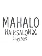 マハロ ヘアサロン(MAHALO HAIR SALON)
