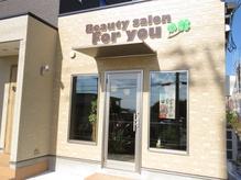 ビューティーサロン フォーユー(Beauty salon For you)
