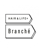 ヘアーアンドライフ ブランシェ(HAIR&LIFE Branche)