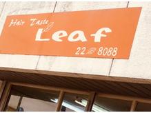 ヘアーテイスト リーフ(Hair Taste Leaf)の詳細を見る