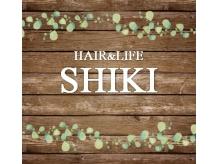 ヘアーアンドライフ シキ(HAIR & LIFE SHIKI)