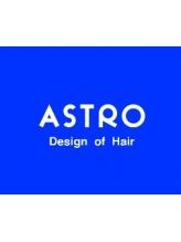 アストロ デザイン オブ ヘアー(ASTRO design of hair)