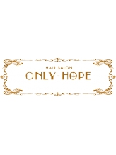 ヘアーサロン オンリーホープ(HAIR SALON ONLY HOPE)