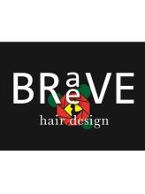 ブレイブ ヘアデザイン(BRaeVE hair design)