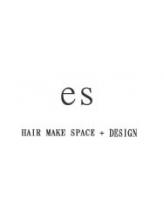 エス ヘアメイク スペース(es hair make space)