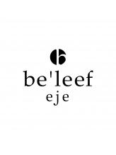 ビリーフエジェ(be'leef eje)