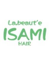 ラボーテイサミヘアーイースト(La.beaut'e ISAMI HAIR EAST)