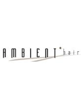 アンビエントヘアー(AMBIENT hair)