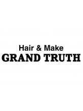 ヘアアンドメイク グランドトゥルース 水戸店(Hair&Make GRAND TRUTH)