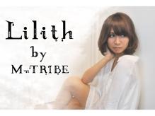 リリスバイエムトライブ (Lilith by M TRIBE)