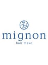 ミニヨン ヘア メイク つくば(mignon hair make)