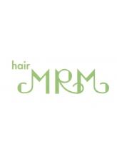 ヘアー エムアールエム(hair MRM)