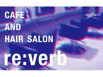 カフェアンドヘアサロン リバーブ(cafe&hair salon re:verb)(岐阜県岐阜市/美容室)