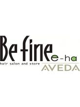 ビファインイーハアヴェダ(Befine e-ha AVEDA)
