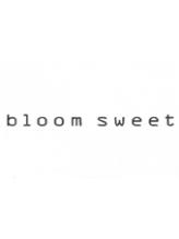 ブルームスウィート(bloom sweet)