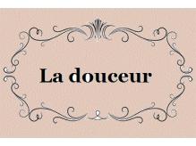 ラドゥース(La douceur)