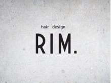 hair design RIM.【ヘアデザイン リム】