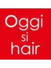 オッジヘアー(oggi si hair)