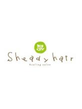 シェディーヘア(Sheady hair)