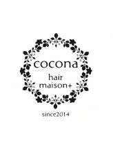 ココナ ヘア メゾンプリュス(cocona hair maison+)