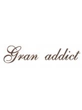 グランアディクト(Gran addict)