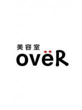 美容室オーバー(oveR)