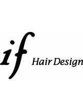 イフ ヘア デザイン 御器所店(if Hair Design)