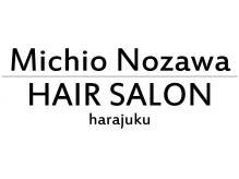 ミチオノザワ ヘアサロン 原宿店(Michio Nozawa HAIRSALON)