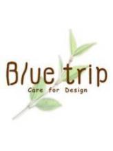 ブルートリップ(Blue trip)