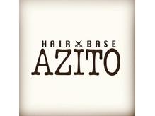 ヘアーベース アジト(HAIR BASE AZITO)