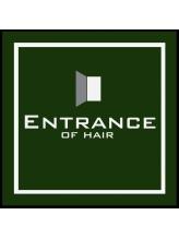 エントランスオブヘアー(ENTRANCE OF HAIR)