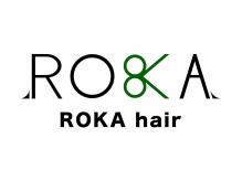 ロカ ヘアー(ROKA hair)