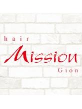 ヘアー ミッション ギオン(hair Mission Gion)