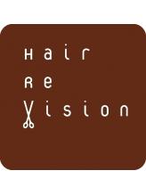 ヘアーレ・ヴィジョン(Hair Re Vision)
