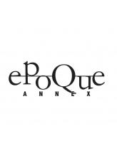 エポックアネックス(epoque ANNEX)