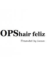 オプスヘアーフェリース(OPS HAIR feliz)