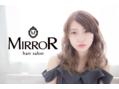 ヘアサロン ミラー(hair salon MIRROR)